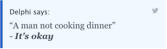 """Delphi says: """"A man not cooking dinner"""" - it's okay"""