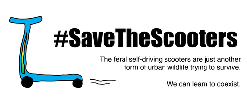 #SaveTheScooters The self-driving scooters are just another form of wildlife trying to survive. We can learn to coexist