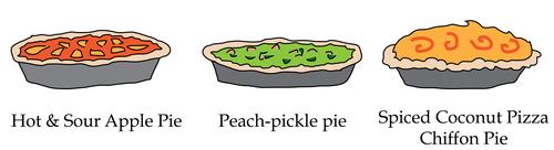 Hot and sour apple pie, spiced coconut pizza chiffon pie, peach-pickle pie