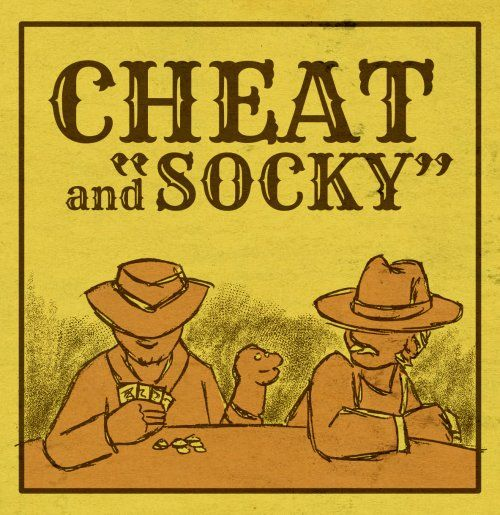 Cheat and Socky