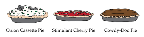 onion cassette pie, stimulant cherry pie, cowdy-doo pie
