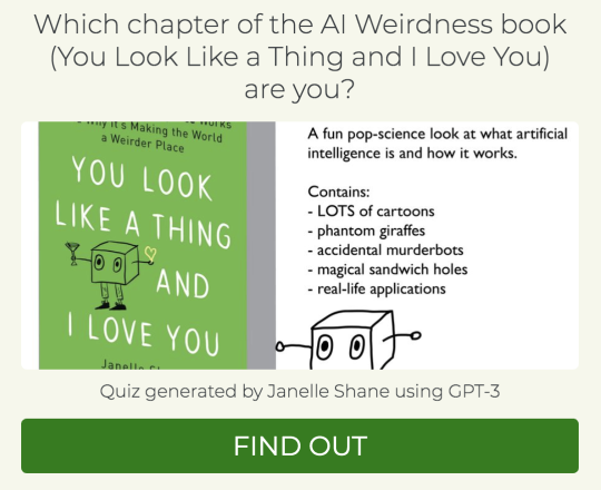 Which chapter of the AI Weirdness book You Look Like a Thing and I Love You are you?