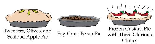 fog crust pecan pie, tweezers, olives, and seafood applie pie, frozen custard pie with three glorious chiles