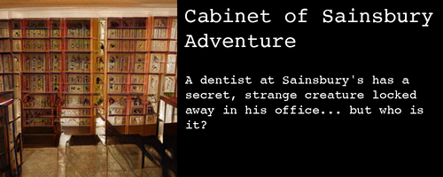 Image: It could be curio cabinets at a museum, but the geometry is all messed up, and all the curios are indistinct voids.  Text:  Cabinet of Sainsbury Adventure  A dentist at Sainsbury's has a secret, strange creature locked away in his office... but who is it?
