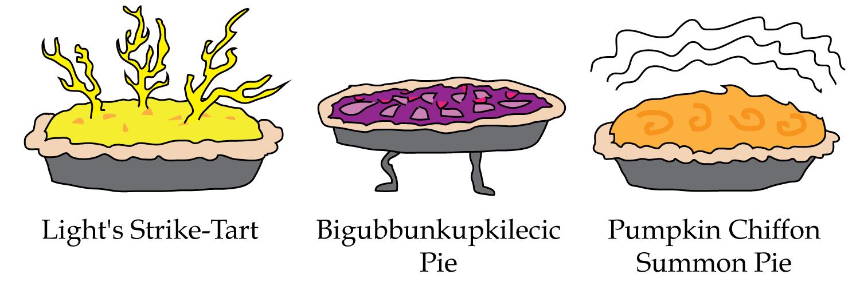 Light's Strike-Tart, Bigubbunkupkilecic Pie, Pumpkin Chiffon Summon Pie